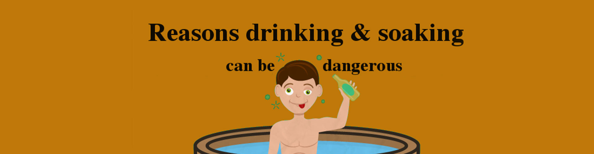 The cautions of drinking and soaking